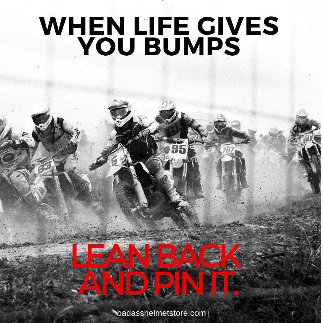 when life gives you bumps motocross quote