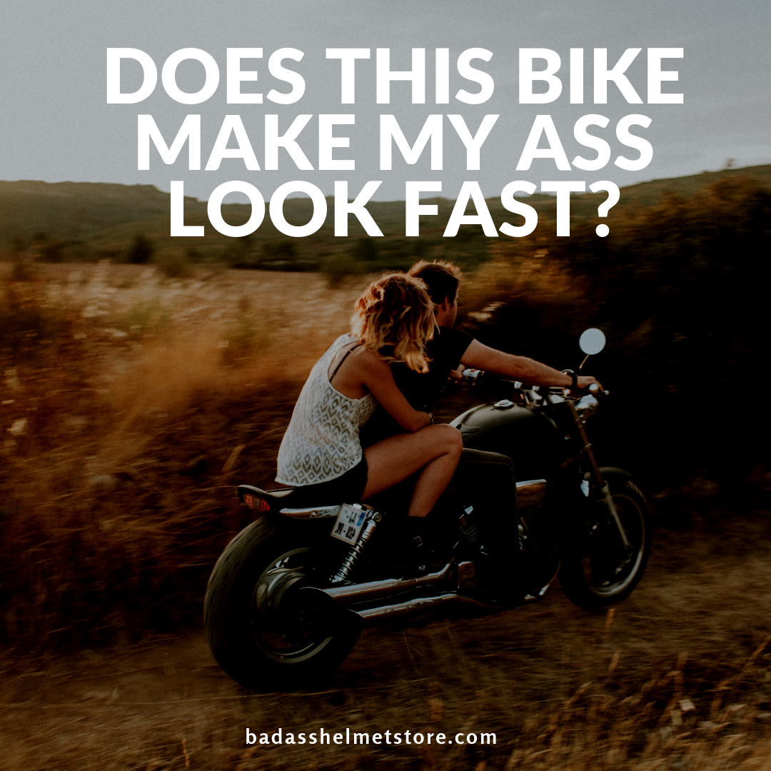 Does My Ass Look Fast?
