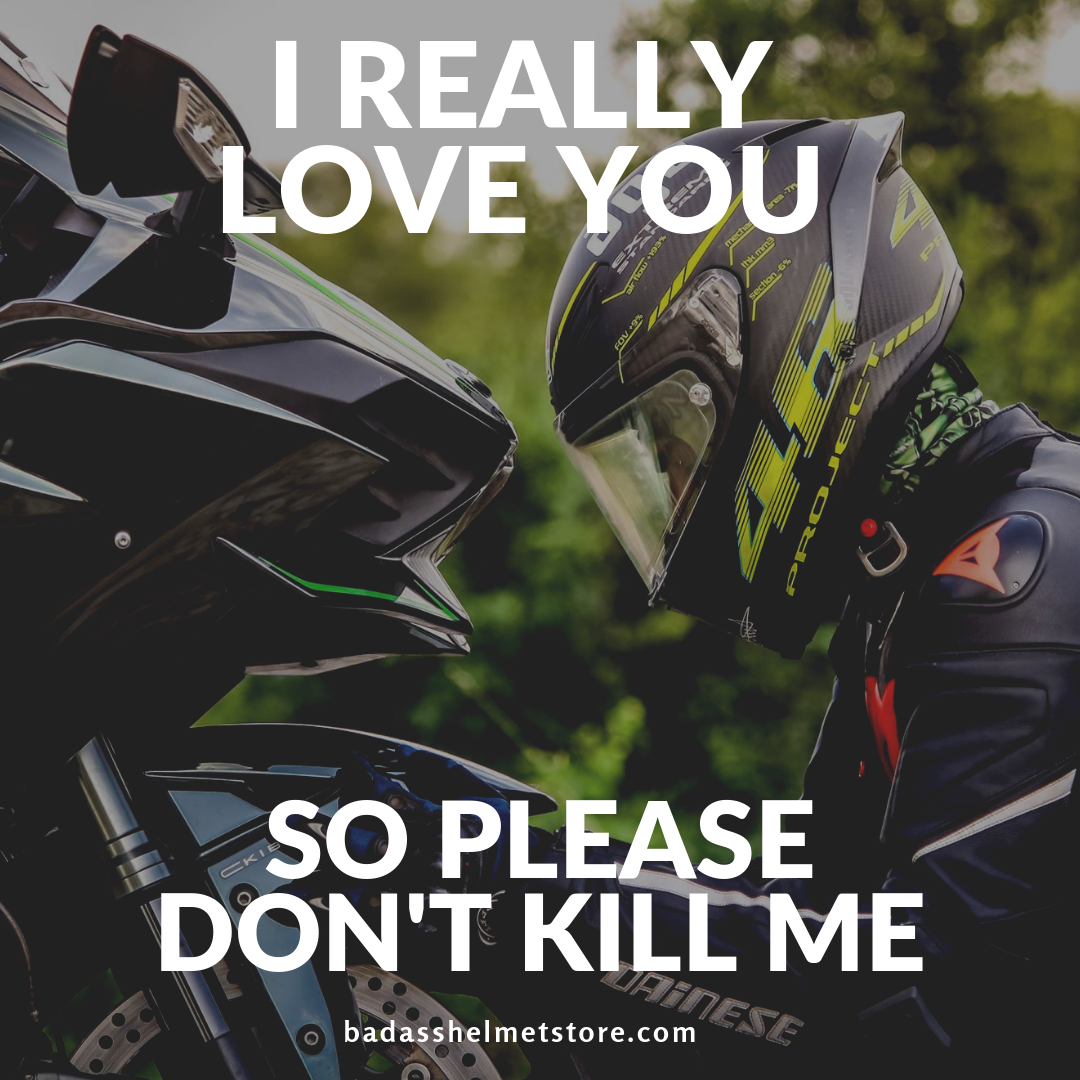 Please Don't Kill Me Motorcycle Quote
