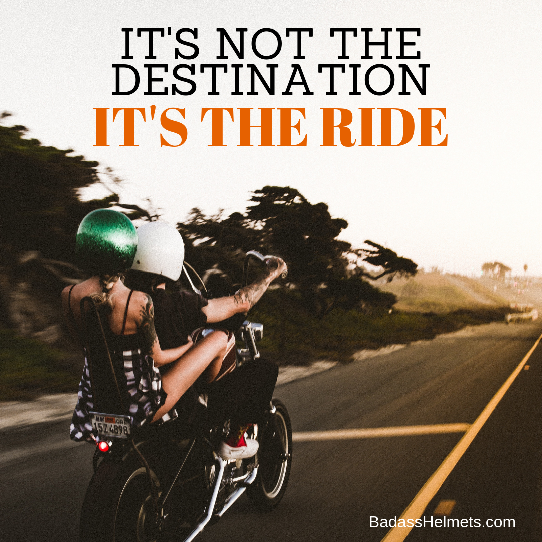 It's not the destination. It's the ride.