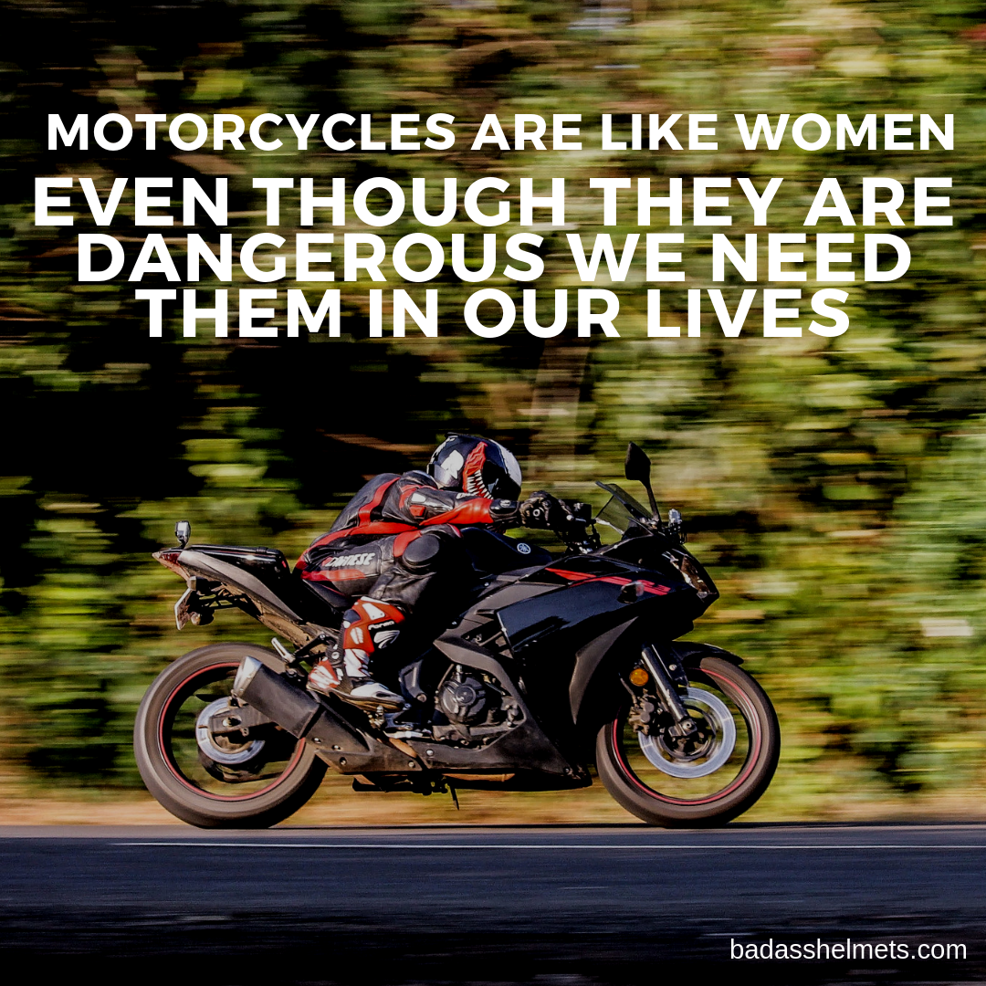 Motorcycles Are Like Women Quote