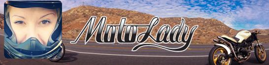 MotoLady Because Ladies Were Born to Ride