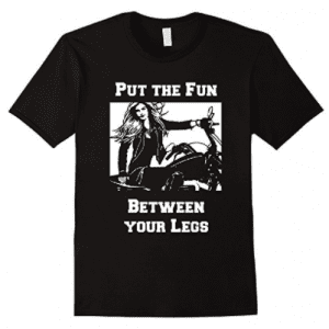 put-the-fun-between-your-legs-biker-shirt